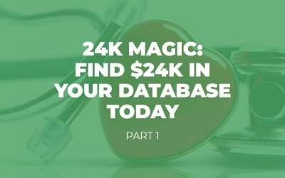 24K Magic: Find $24,000 in your Database Today – Part 1