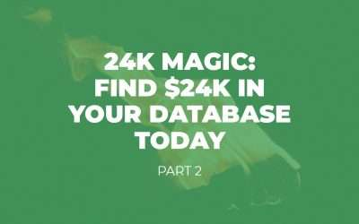 24K Magic: Find $24,000 in your Database Today – Part 2