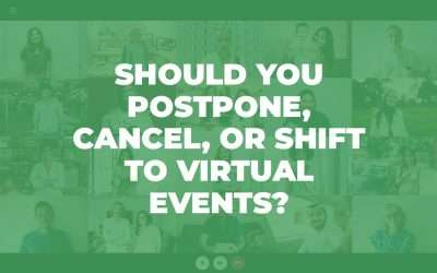 Should You Postpone, Cancel, or Shift to Virtual Events?