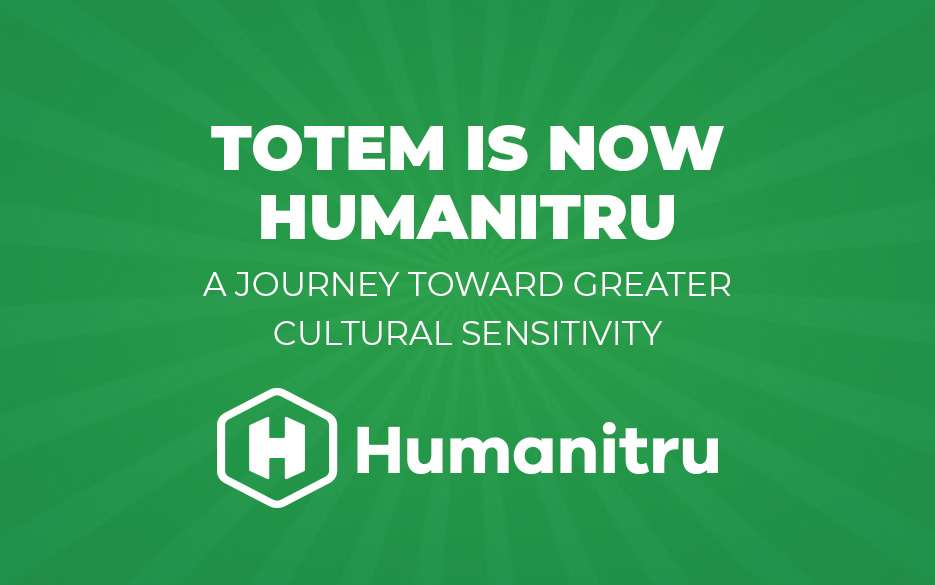 totem is now humanitru