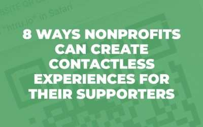 8 Ways Nonprofits Can Create Contactless Experiences for Their Supporters