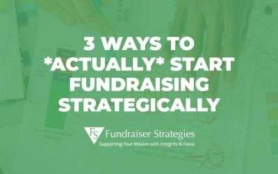Webinar: 3 Ways to *Actually* Start Fundraising Strategically