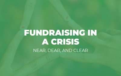 Mini-Webinar: Fundraising in a Crisis – Near, Dear, and Clear