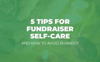 Mini-Webinar: 5 Tips for Fundraiser Self-Care and How to Avoid Burnout