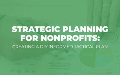 Strategic Planning for Nonprofits – Creating a DIY Informed Tactical Plan