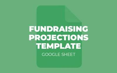 Tool: Fundraising Projections Template [Google Sheet]