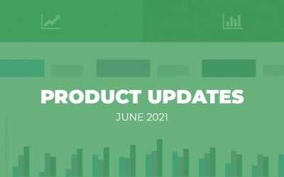Product Updates: June 2021