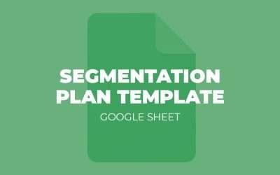 Tool: Segmentation Plan Template [Google Sheet]
